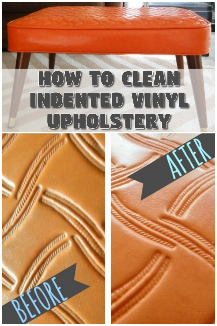 How to clean indented vinyl upholstery