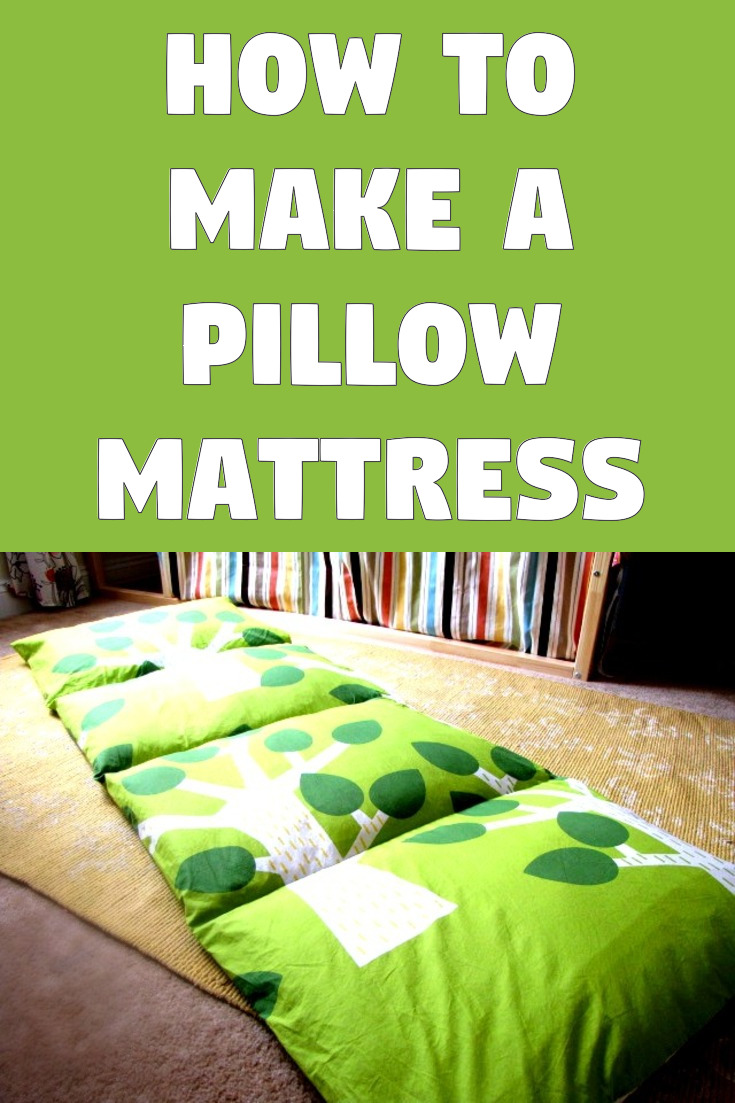How to make a pillow mattress