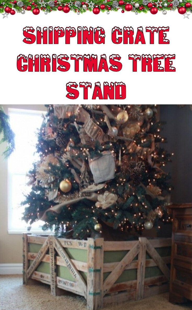 Shipping Crate Christmas Tree Stand