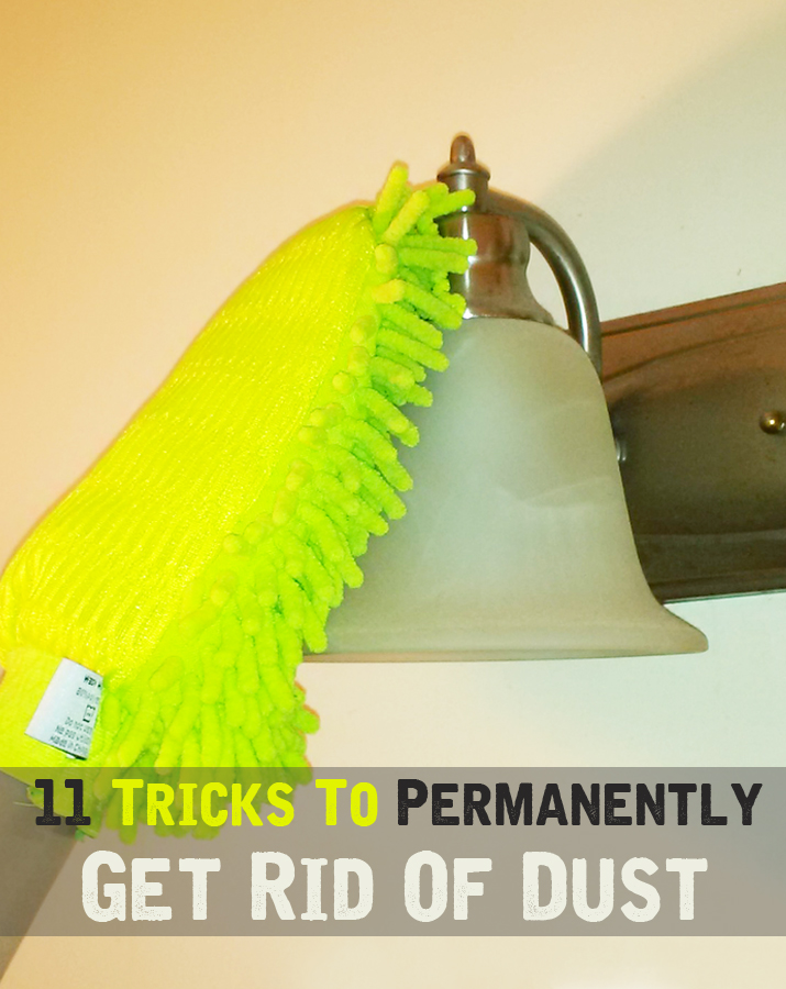 11 tricks to permanently get rid of dust
