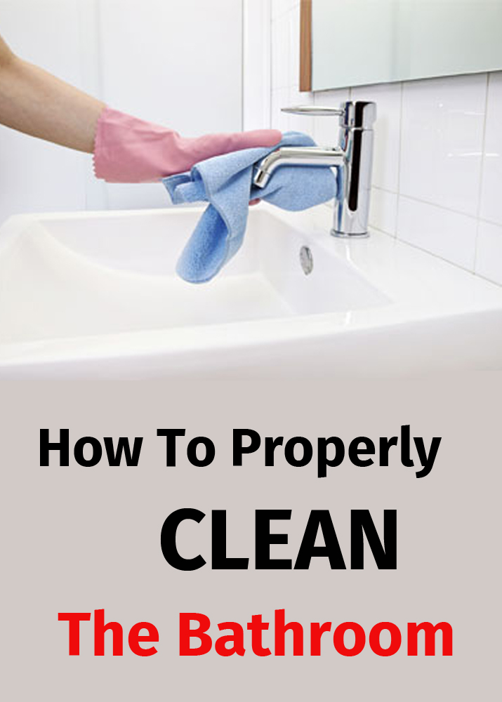 How to properly clean the bathroom