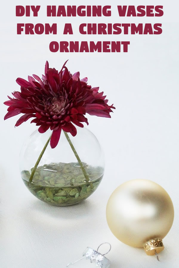 DIY Hanging Vases From a Christmas Ornament