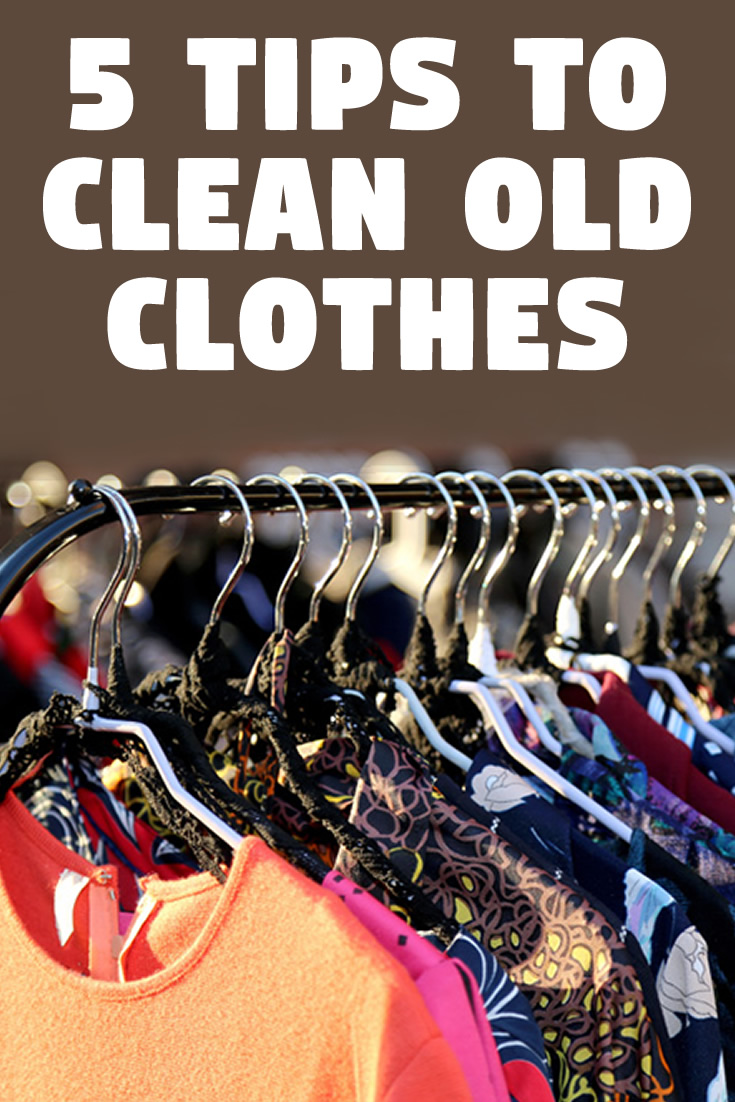 5 Tips to Clean Old Clothes